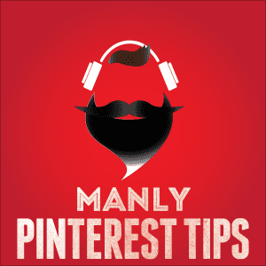 Manly Pinterest Tips Podcast with Jeff Sieh Cover Photo