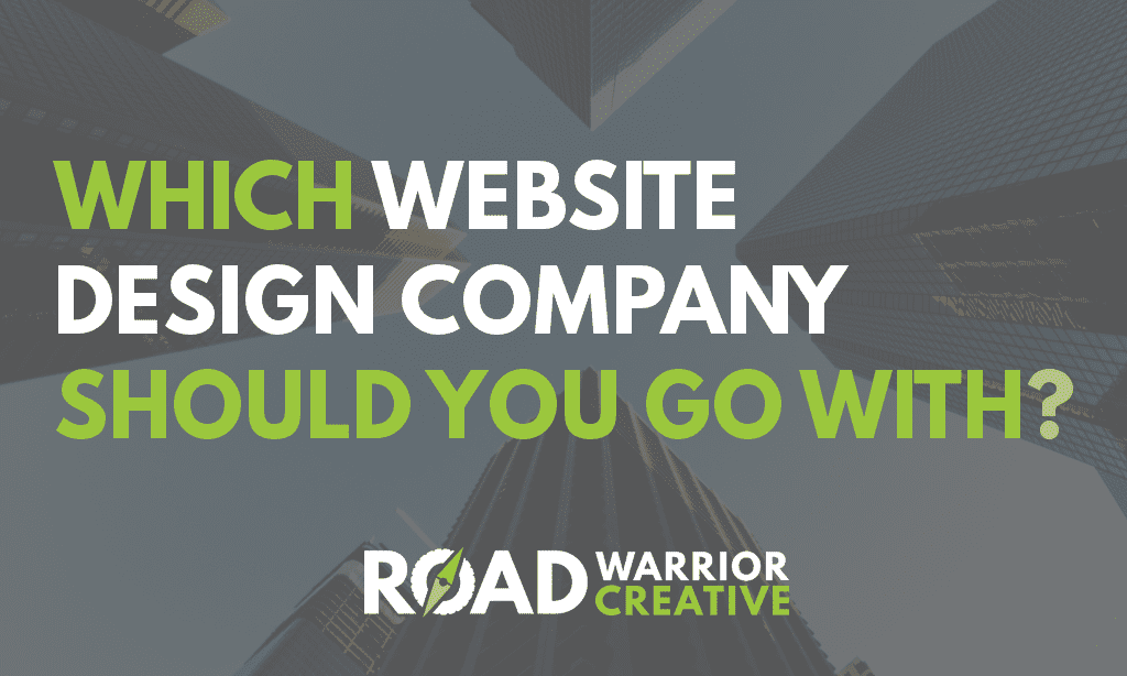 Which Website Design Company Should You Go With?