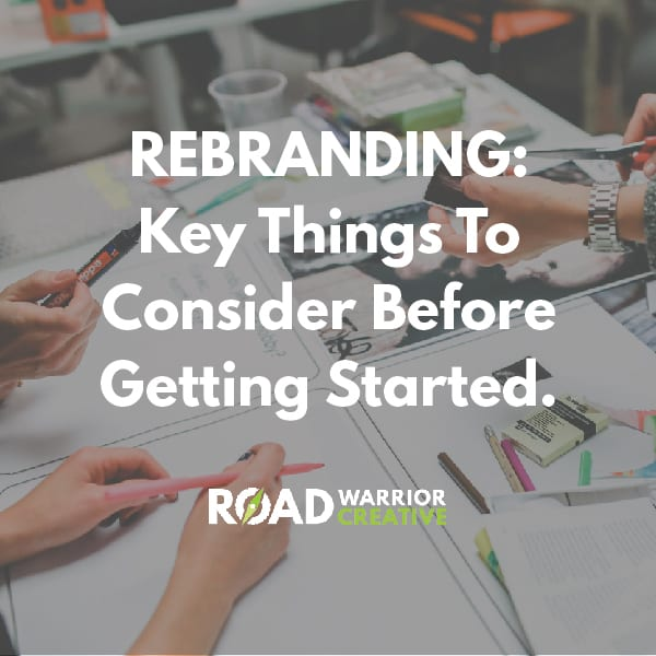 Approaches to Rebranding: Key Things To Consider Before Getting Started