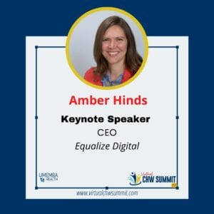 amber hinds, ceo of equalize digital, keynote speaker at the 2021 virtual CHW summit